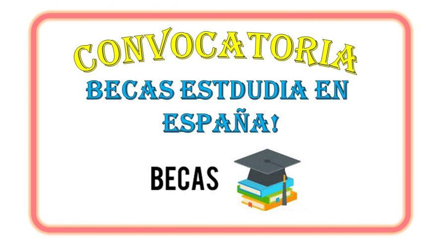 CONVOCATORIA DE BECAS PARA ESTUDIAR EN ESPAÑA