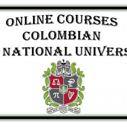 ONLINE COURSES OFFERED   BY THE COLOMBIAN NATIONAL UNIVERSITY